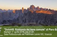 """""""Dolomiti. Economia del bene comune"""" di Piero Badaloni Martedì 17 aprile 2018, ore 21:00 Sala Polifunzionale del Patronato Leone XIII, Vicenza"""